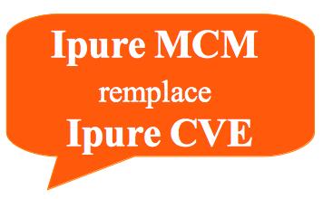 Ipure MCM remplace Ipure CVE